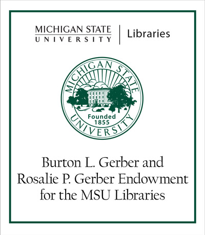 Burton L. Gerber and Rosalie P. Gerber Endowment for the MSU Libraries