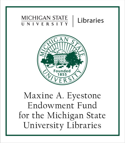 Maxine A. Eyestone Endowment Fund for the Michigan State University Libraries