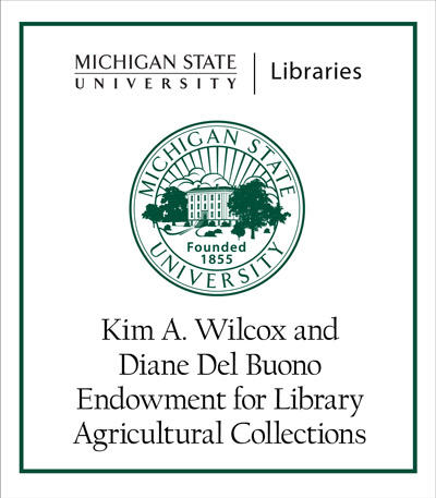 Kim A. Wilcox and Diane Del Buono Endowment for Library Agricultural Collections