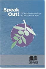 Cover image for Speak Out! The MSU Student Anthology on Civil and Human Rights, blue background with olive branch graphic