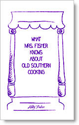 What Mrs Fisher Knows About Old Southern Cooking - book cover