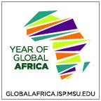 Year of Global Africa - Global Africa globalafrica.isp.msu.edu