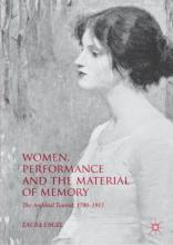 Women, performance and the material of memory : the archival tourist, 1780-1915